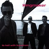 To Hell with Humdrum by Kingmaker