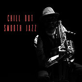 Chill Out Smooth Jazz by Various Artists