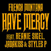 Have Mercy by French Montana