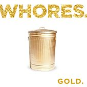 Gold by Whores