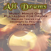 Music Minus One Playalong for Drums: Backing Tracks for Drummers to Practice and Perform by All Drums