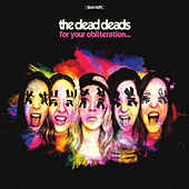 For Your Obliteration by The Dead Deads