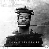 Frustrated by R.Lum.R
