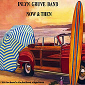 Now & Then by Inlyn Gruve