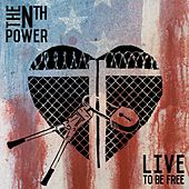 Live To Be Free by The Nth Power