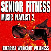 Senior Fitness Music Playlist 2 (Exercise Workout Wellness) by Blue Claw Fitness