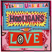 Hooligans of Love by Yellow Umbrella