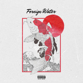 Foreign Water by Jahkoy