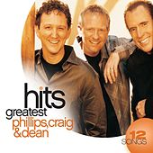 Greatest Hits (2008) by Phillips, Craig & Dean