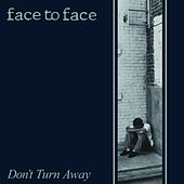 Don't Turn Away (Reissue) by Face to Face