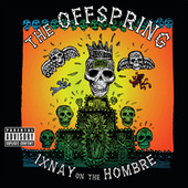 Ixnay On The Hombre by The Offspring
