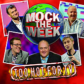 Mock The Week - Too Hot For TV Vol 1 by Ed Byrne