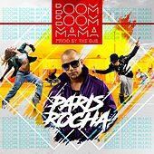 Boom Boom Mama by Paris Rocha
