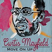 Move On Up by Curtis Mayfield