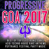 Progressive Goa 2017 - Best of Top 100 Electronic Dance, Acid, Techno House, Rave Anthems Psytrance by Various