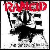 ...And Out Come The Wolves by Rancid