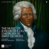 Le Mozart noir: The Life & Music of Joseph Boulogne, Chevalier de Saint-Georges by Various Artists