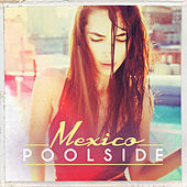 Poolside Mexico by Various Artists