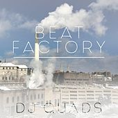 Beat Factory by DJ Quads