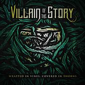Wrapped in Vines, Covered in Thorns by Villain of the Story