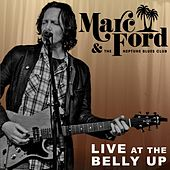 Live at the Belly Up by Marc Ford