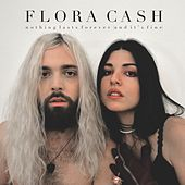 Nothing Lasts Forever (And It's Fine) by Flora Cash