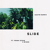Slide feat. Frank Ocean & Migos by Calvin Harris