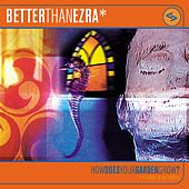 How Does Your Garden Grow by Better Than Ezra