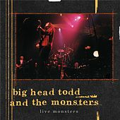 Live Monsters by Big Head Todd And The Monsters