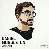 Let Me Finish by Daniel Muggleton