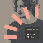 Hold the Rhythm by Michael Schulte