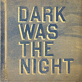 Dark Was The Night (Red Hot Compilation) by Various Artists