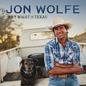 Any Night in Texas by Jon Wolfe