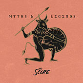 Myths & Legends by The Score