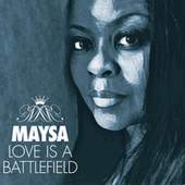 Love Is A Battlefield by Maysa