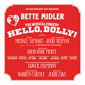 Hello, Dolly! (New Broadway Cast Recording) by Various Artists