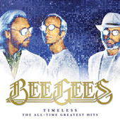 Timeless - The All-Time Greatest Hits by Bee Gees