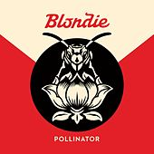 Pollinator by Blondie