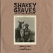 Shakey Graves: And The Horse He Rode In On (Nobody's Fool and The Donor Blues EP) by Shakey Graves
