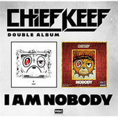 I Am Nobody by Chief Keef