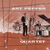 The Art Pepper Quartet (feat. Russ Freeman, Ben Tucker & Gary Frommer) (2017 Remastered) by Art Pepper