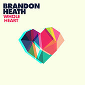 Whole Heart by Brandon Heath