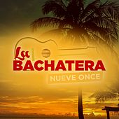 La Bachatera by Nueve Once