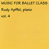 Rudy Apffel Music for Ballet Class, Vol. 4 by Rudy Apffel