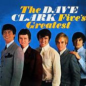 The Dave Clark Five's Greatest by The Dave Clark Five