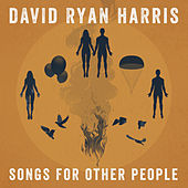 Songs for Other People by David Ryan Harris
