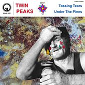 Tossing Tears by Twin Peaks