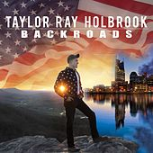 Backroads - EP by Taylor Ray Holbrook