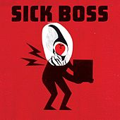 Sick Boss by Sick Boss