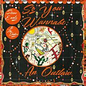 So You Wannabe an Outlaw (Deluxe Version) by Steve Earle